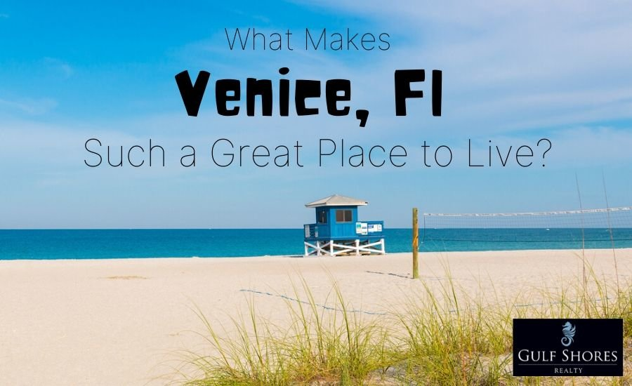 What makes Venice, Fl such a great place to live